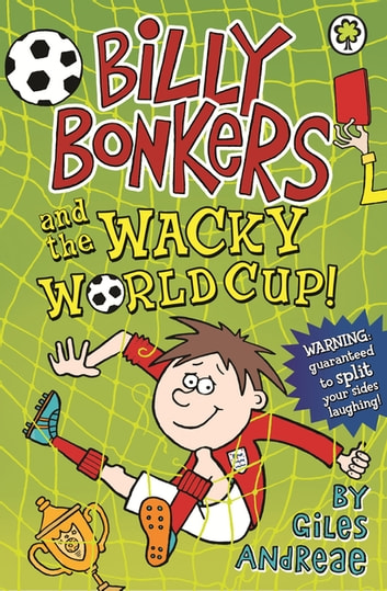 Billy Bonkers and the Wacky World Cup! ebook by Giles Andreae