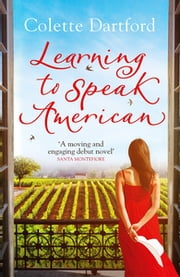 Learning to Speak American - A life-affirming story of starting again ebook by Colette Dartford