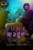 Junk Mage ebook by Elliot Cooper