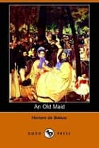 An Old Maid ebook by Honore De Balzac