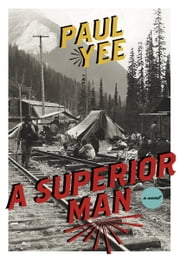 A Superior Man ebook by Paul Yee