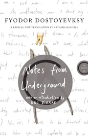 Notes From Underground ebook by Fyodor Dostoyevsky,DBC Pierre,Natasha Randall