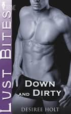 Down and Dirty ebook by Desiree Holt