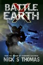 Battle Earth X (Book 10) ebook by Nick S. Thomas