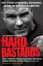 The Mammoth Book of Hard Bastards ebook by Robin Barratt