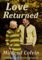 ebook Love Returned de Mildred Colvin