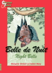 Night Belle/Belle de Nuit - Tales in English and French ebook by Morgane Siméon,Fabien Mary,Marie-Claude Caron