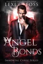 Angel Bonds ebook by Lexi C. Foss