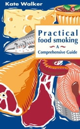 Practical Food Smoking ebook by Kate Walker