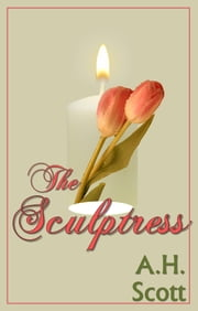 The Sculptress ebook by A.H. Scott