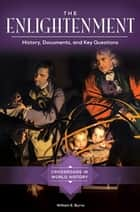 The Enlightenment: History, Documents, and Key Questions ebook by William E. Burns