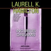 Incubus Dreams - An Anita Blake, Vampire Hunter Novel audiobook by Laurell K. Hamilton