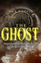 THE GHOST ebook by Ada Uzoije
