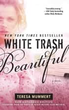 White Trash Beautiful eBook par Teresa Mummert