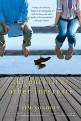 The Pursuit of Other Interests - A Novel ebook by Jim Kokoris