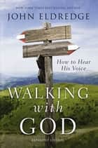 Walking with God ebook by John Eldredge