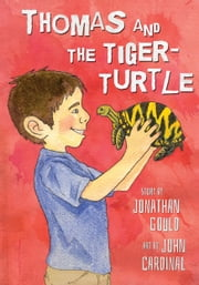 Thomas and the Tiger-Turtle ebook by Jonathan Gould