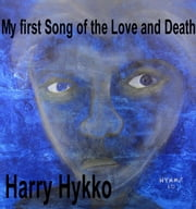 My first Song of the Love and Death ebook by Harry Hykko