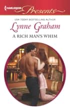 A Rich Man's Whim ebook by Lynne Graham