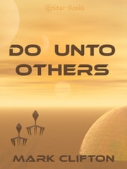 Do Unto Others ebook by Mark Clifton