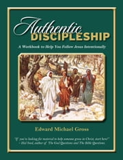 Authentic Discipleship ebook by Edward Michael Gross