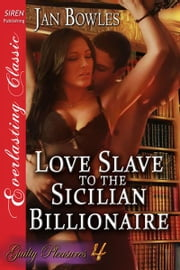 Love Slave to the Sicilian Billionaire ebook by Jan Bowles