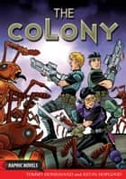 The Colony ebook by Tommy Donbavand, Kevin Hopgood