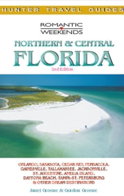 Romantic Getaways in Central & Northern Florida ebook by Janet  Groene