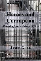 Heroes and Corruption ebook by Justin Gunn