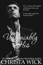 Undeniably His ebook by Christa Wick