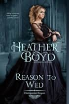 Reason to Wed ekitaplar by Heather Boyd