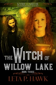 The Witch of Willow Lake - Kyrie Carter: Supernatural Sleuth ebook by Leta Hawk