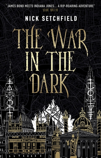 The War in the Dark eBook by Nick Setchfield