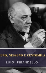 Uno, nessuno e centomila ebook by Luigi Pirandello