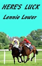 Here's Luck ebook by Lennie Lower