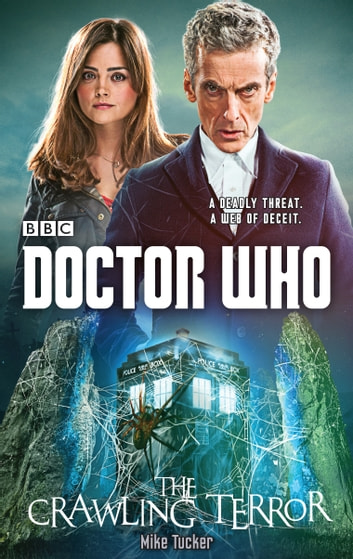 Doctor Who: The Crawling Terror (12th Doctor novel) eBook by Mike Tucker