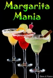 Margarita Mania ebook by Dave A Vance