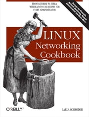 Linux Networking Cookbook ebook by Schroder