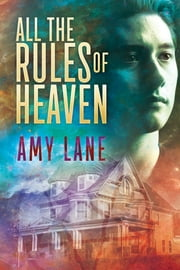 All the Rules of Heaven ebook by