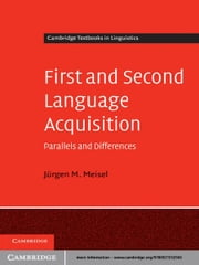 First and Second Language Acquisition - Parallels and Differences ebook by Jürgen M. Meisel
