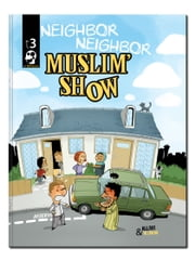 Muslim Show — Neighbor Neighbor ebook by Allam - Blondin