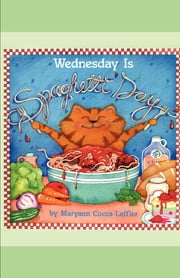 Wednesday Is Spaghetti Day ebook by Maryann Cocca-Leffler