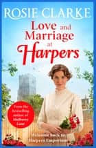 Love and Marriage at Harpers - A heartwarming saga from bestseller Rosie Clarke ebook by Rosie Clarke