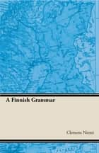 Finnish Grammar ebook by Clemens Niemi