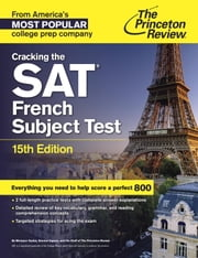 Cracking the SAT French Subject Test, 15th Edition ebook by Princeton Review