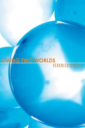 LIVING TWO WORLDS ebook by VERONICA BEGWU