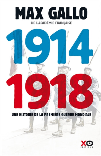 1914-1918 Edition intégrale eBook by Max Gallo
