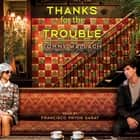 Thanks for the Trouble audiobook by Tommy Wallach