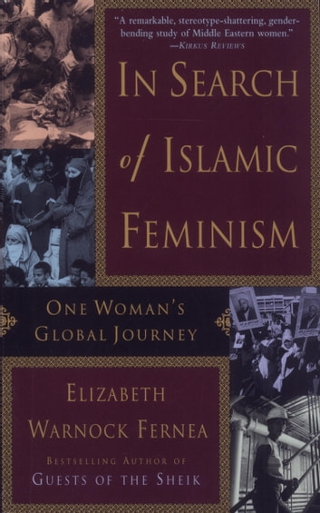In Search of Islamic Feminism ebook by Elizabeth Warnock Fernea