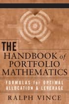 The Handbook of Portfolio Mathematics ebook by Ralph Vince